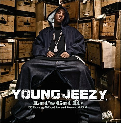 Young Jeezy – Let's Get It – Thug Motivation 101 (2005)