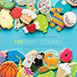 100 Party Cookies: A Step-by-Step Gui...