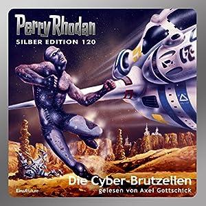 Die Cyber-Brutzellen (Perry Rhodan Silber Edition 120) Audiobook
