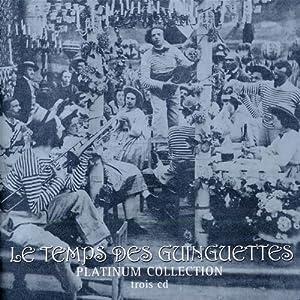 Platinum Collection : Le Temps des guinguettes (Coffret 3 CD)