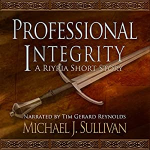 Professional Integrity (A Riyria Chronicles Tale) by Michael J. Sullivan