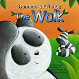 img - for The Walk (Bamboo & Friends) book / textbook / text book