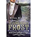 Agamemnon Frost and the Hollow Ships: Agamemnon Frost, Book 2 (       UNABRIDGED) by Kim Knox Narrated by Stephen McLaughlin