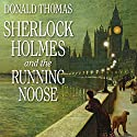 Sherlock Holmes and the Running Noose Audiobook by Donald Thomas Narrated by John Telfer