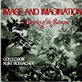 img - for Image and imagination: Oil sketches of the Baroque (collection Kurt Rossacher) book / textbook / text book