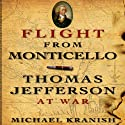 Flight from Monticello: Thomas Jefferson at War Audiobook by Michael Kranish Narrated by Robert Feifar