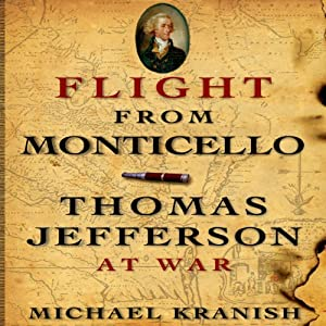 Flight from Monticello: Thomas Jefferson at War | [Michael Kranish]
