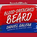 Blood-Drenched Beard (       UNABRIDGED) by Daniel Galera Narrated by Jonathan Davis