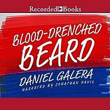 Blood-Drenched Beard (       UNABRIDGED) by Daniel Galera Narrated by Jonathan Davis