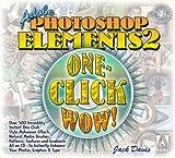 Adobe Photoshop Elements 2 One-Click Wow! (0321168887) by Davis, Jack