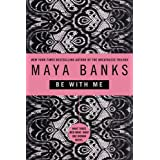 Be With Meby Maya Banks