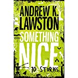 Something Nice - Ten Storiesby Andrew Lawston