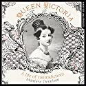 Queen Victoria: A Life of Contradictions Audiobook by Matthew Dennison Narrated by Clare Corbett