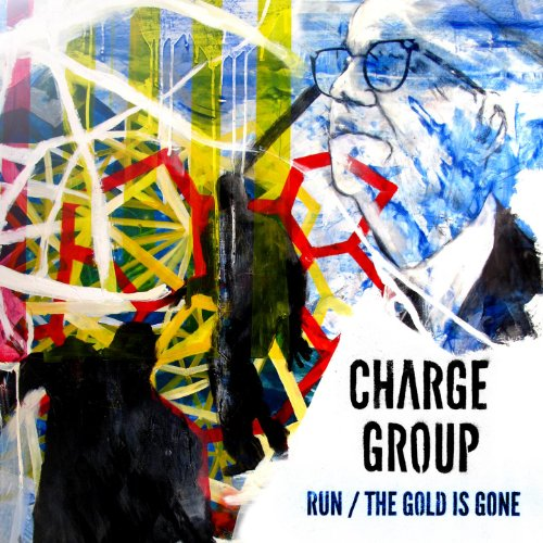 Charge Group-Run The Gold Is Gone-(EP)-2011-pLAN9 Download