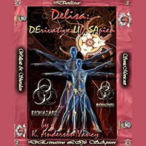 DELISA: DErivative LIfe SApien | [K. Anderson Yancy]
