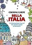 Coloring Europe: Bella Italia: A Colo...