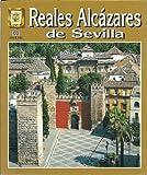 img - for Reales Alc zares de Sevilla book / textbook / text book