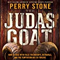 The Judas Goat: How to Deal With False Friendships, Betrayals, and the Temptation Not to Forgive (       UNABRIDGED) by Perry Stone Narrated by Charisma House