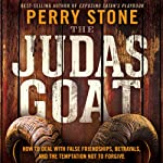 The Judas Goat: How to Deal With False Friendships, Betrayals, and the Temptation Not to Forgive | Perry Stone