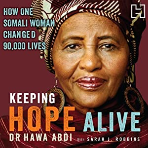 Keeping Hope Alive: How One Somali Woman Changed 90,000 Lives | [Hawa Abdi]