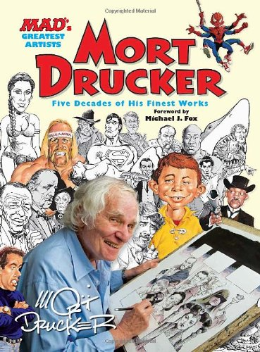 MAD's Greatest Artists: Mort Drucker: Five Decades of His Finest Works PDF