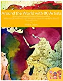 Around the World with 80 Artists: A Creative Art Academy Arts and Crafts Adventure (English Edition)