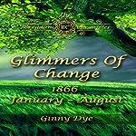 Glimmers of Change: Bregdan Chronicle, Book 7 | Ginny Dye