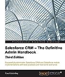 Salesforce CRM  The Definitive Admin Handbook - Third Edition