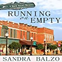 Running on Empty: Main Street Mystery, Book 1 (       UNABRIDGED) by Sandra Balzo Narrated by Amy DeLuca