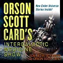 Orson Scott Card's Intergalactic Medicine Show (       UNABRIDGED) by Orson Scott Card, David Farland, Tim Pratt, James Maxey, David Lubar, Eric James Stone, Ty Franck, Scott M. Roberts, Peter Orullian, Rachel Ann Dryden Narrated by J. Paul Boehmer, Cassandra Campbell, Emily Janice Card, Mark Deakins, Don Leslie, Rosalyn Landor, Stefan Rudnicki
