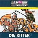 Die Ritter Hörbuch von Road University Gesprochen von: Gert Heidenreich