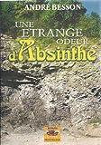 """Afficher """"Une Etrange odeur d'absinthe"""""""