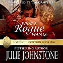 What a Rogue Wants: Lords of Deception, Book 1 Audiobook by Julie Johnstone Narrated by Tim Campbell