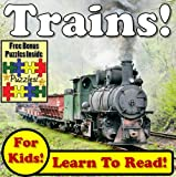 "Childrens Book: ""Top Trains! Learn About Trains While Learning To Read - Train Photos And Facts Make It Easy!"" (Over 45+ Photos of Trains)"