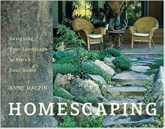 Homescaping: Designing Your Landscape to Match Your Home written by Anne Halpin