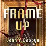 Frame-Up | John F. Dobbyn