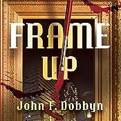 Frame-Up   John F. Dobbyn