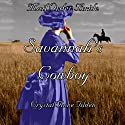 Mail Order Bride: Savannah's Cowboy (Westward Wanted) (       UNABRIDGED) by Crystal Anne Tilden Narrated by Amy Gramour