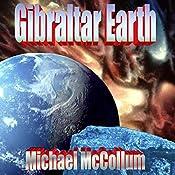 Gibraltar Earth: Gibraltar Earth, Book 1 | Michael McCollum