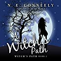 A Witch's Path: Witch's Path Series, Book 2 Audiobook by N. E. Conneely Narrated by Jeff Hays