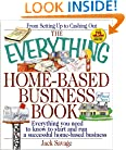 The Everything Home-Based Business Book: Everything You Need to Know to Start and Run a Successful Home-Based Business (Everything Series)