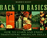 Back to Basics: How to Learn and Enjoy Traditional American Skills (0895779390) by Reader's Digest