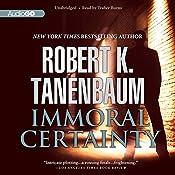 Immoral Certainty: Butch Karp and Marlene Ciampi, Book 3 | Robert K. Tanenbaum