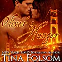 Oliver's Hunger: Scanguards Vampires, Book 7 Audiobook by Tina Folsom Narrated by Eric G. Dove