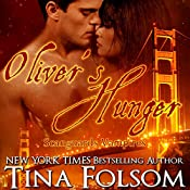 Oliver's Hunger: Scanguards Vampires, Book 7 | Tina Folsom