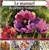 echange, troc Gilles Bays - Le manuel du peintre botaniste