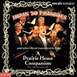 Hymn to Potatoes and Other Choral Masterworks from a Prairie Home Companion