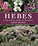 Hebes: A Guide to Species, Hybrids an...