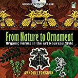 img - for From Nature to Ornament: Organic Forms in the Art Nouveau Style (Dover Pictorial Archive) by Lyongrun, Arnold (2010) Paperback book / textbook / text book