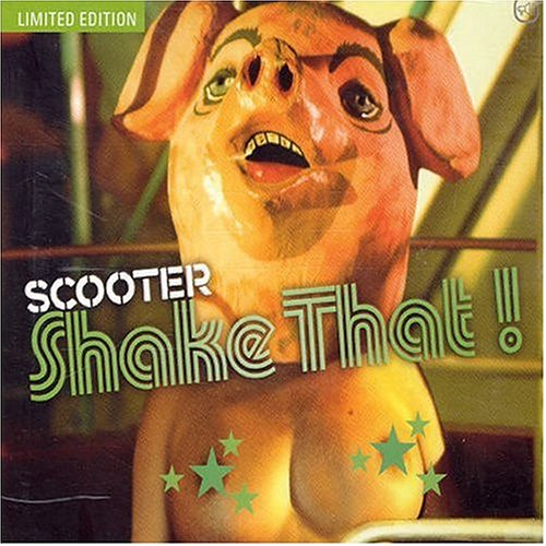 Scooter - Shake That - Zortam Music